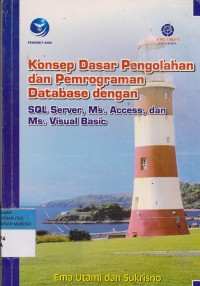 Image of konsep dasar pengolahan dan pemprograman database dengan sql server, ms. access, dan ms. visual basic